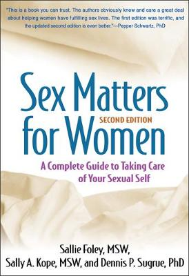 Sex Matters for Women, Second Edition: A Complete Guide to Taking Care of Your Sexual Self (Paperback)