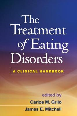 The Treatment of Eating Disorders: A Clinical Handbook (Paperback)