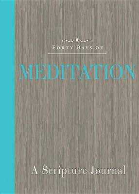 Forty Days of Meditation: A Scripture Journal (Paperback)