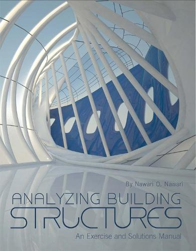 Analyzing Building Structures: An Exercise and Solutions Manual (Paperback)