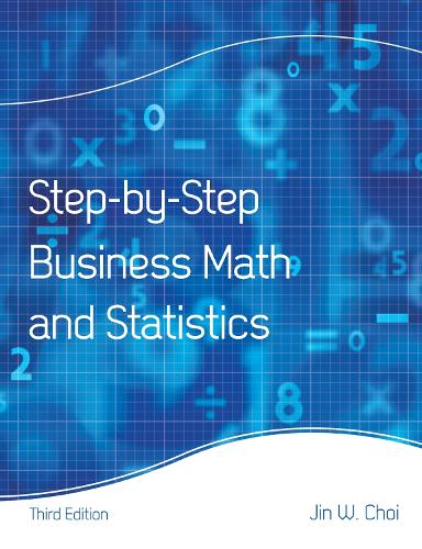 Step-by-Step Business Math and Statistics (Paperback)