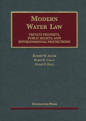 Modern Water Law - University Casebook Series (Hardback)