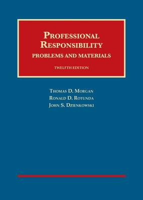 Professional Responsibility: Problems and Materials - University Casebook Series (Hardback)