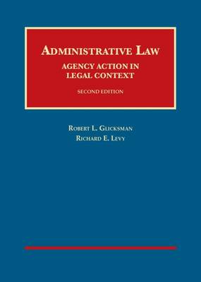 Administrative Law: Agency Action in Legal Context, - University Casebook Series (Hardback)
