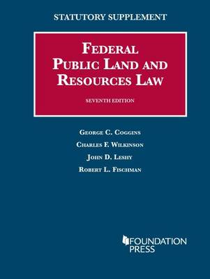 Federal Public Land and Resources Law - University Casebook Series (Paperback)