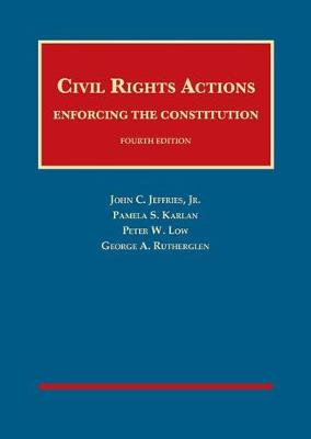 Civil Rights Actions: Enforcing the Constitution - University Casebook Series (Hardback)