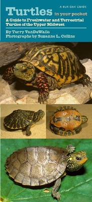 Turtles in Your Pocket: A Guide to Freshwater and Terrestrial Turtles of the Upper Midwest - Bur Oak Guide