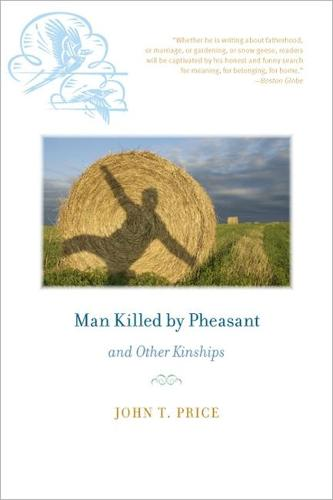 Man Killed by Pheasant and Other Kinships - Bur Oak Books (Paperback)