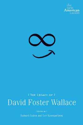 The Legacy of David Foster Wallace (Paperback)