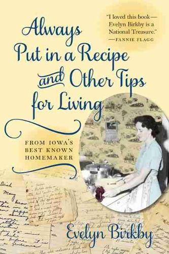 Always Put in a Recipe and Other Tips for Living from Iowa's Best-Known Homemaker - Bur Oak Books (Paperback)