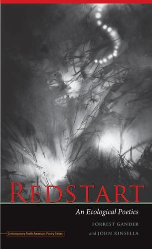 Redstart: An Ecological Poetics - Contemporary North American Poetry (Paperback)