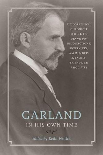 Garland in His Own Time: A Biographical Chronicle of His Life, Drawn from Recollections, Interviews and Memoirs by Family, Friends and Associates (Paperback)