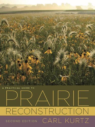 A Practical Guide to Prairie Reconstruction - Bur Oak Books (Paperback)