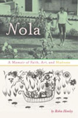 Nola: A Memoir of Faith, Art and Madness (Paperback)