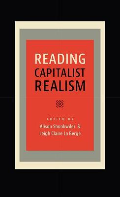 Reading Capitalist Realism - The New American Canon: The Iowa Series in Contemporary Literature and Culture (Paperback)