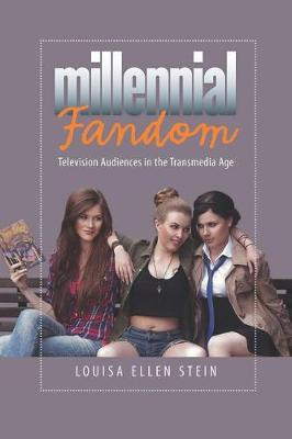 Millennial Fandom: Television Audiences in the Transmedia Age (Paperback)