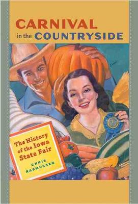 Carnival in the Countryside: The History of the Iowa State Fair - Iowa and the Midwest Experience (Paperback)