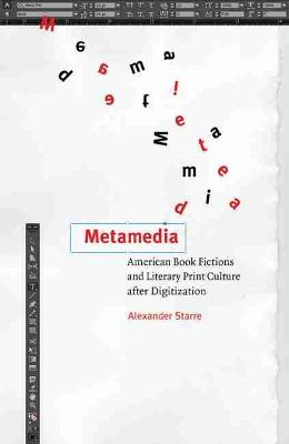 Metamedia: American Book Fictions and Literary Print Culture after Digitization - Impressions: Studies in the Art, Culture, and Future of Books (Paperback)