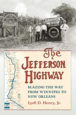 The Jefferson Highway: Blazing the Way from Winnipeg to New Orleans - Iowa and the Midwest Experience (Paperback)