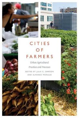 Cities of Farmers: Urban Agricultural Practices and Processes (Paperback)