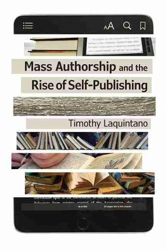 Mass Authorship and the Rise of Self-Publishing - Impressions: Studies in the Art, Culture, and Future of Books (Paperback)