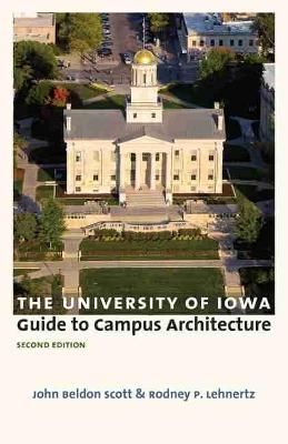 The University of Iowa Guide to Campus Architecture (Paperback)