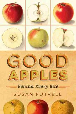 Cover Good Apples: Behind Every Bite