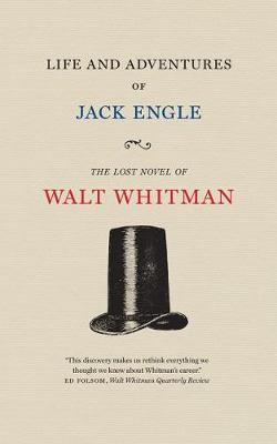 Life and Adventures of Jack Engle: An Auto-Biography; A Story of New York at the Present Time in which the Reader Will Find Some Familiar Characters - Iowa Whitman Series (Paperback)