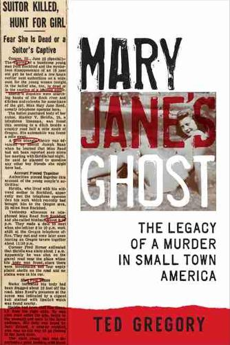 Mary Jane's Ghost: The Legacy of a Murder in Small Town America (Paperback)