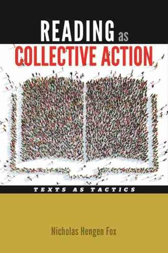Reading as Collective Action: Text as Tactics (Paperback)