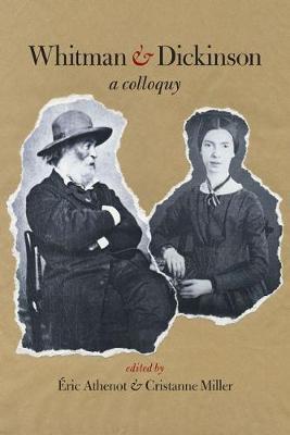 Whitman & Dickinson: A Colloquy - Iowa Whitman Series (Paperback)