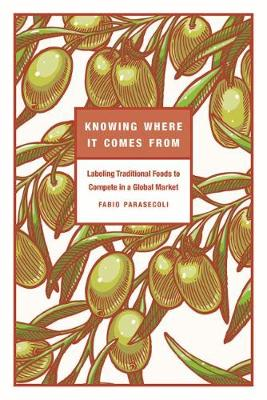 Knowing Where It Comes From: Labeling Traditional Foods to Compete in a Global Market (Paperback)