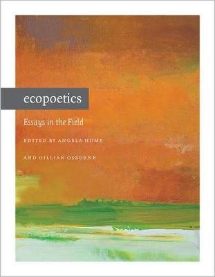 Ecopoetics: Essays in the Field - Contemp North American Poetry (Paperback)