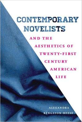 Contemporary Novelists and the Aesthetics of Twenty-First Century American Life - New American Canon (Paperback)