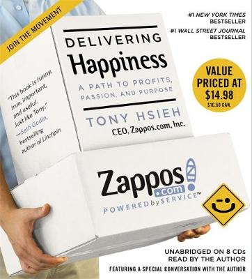 Delivering Happiness: A Path to Profits, Passion and Purpose (CD-Audio)