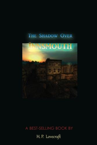 The Shadow Over Innsmouth (Paperback)