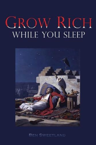 Grow Rich While You Sleep (Paperback)