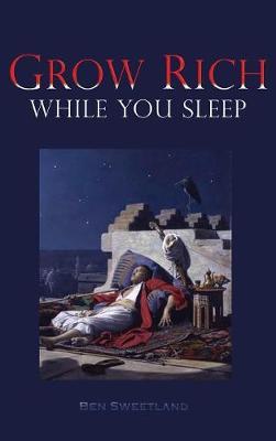 Grow Rich While You Sleep (Hardback)