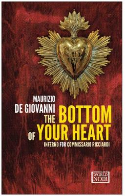 The Bottom Of Your Heart: Inferno for Commissario Ricciardi (Paperback)
