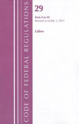 Title 29 Labor OSHA 0-99 - 2011 Title 29: Labor (Paperback)