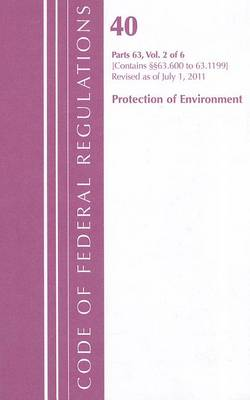 Title 40 Environment 63.600-63.1199 - 2011 Title 40: Protection of the Environment (Paperback)