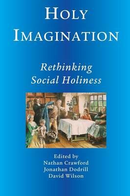 Holy Imagination, Rethinking Social Holiness (Paperback)