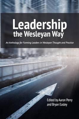 Leadership the Wesleyan Way (Paperback)