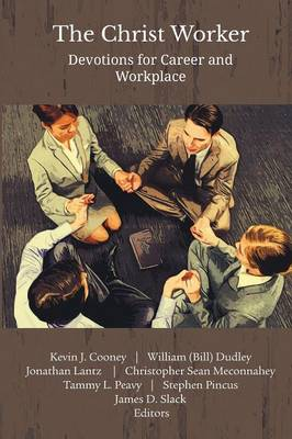 The Christ Worker: Devotions for Career and Workplace (Paperback)