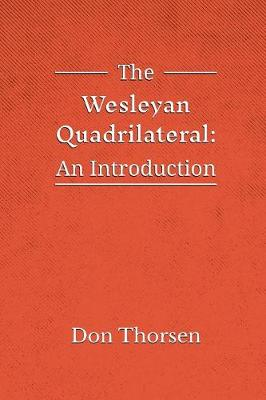The Wesleyan Quadrilateral: An Introduction (Paperback)