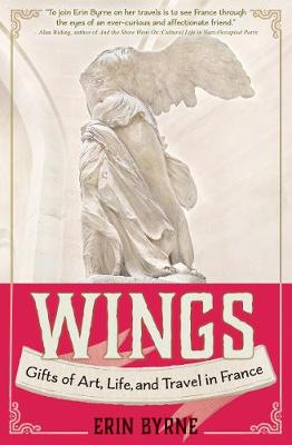 Wings: Gifts of Art, Life, and Travel in France (Paperback)