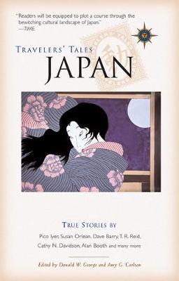 Travelers' Tales Japan: True Stories (Hardback)