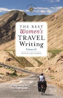 The Best Women's Travel Writing, Volume 11: True Stories from Around the World (Hardback)