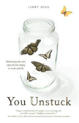 You Unstuck: Mastering the New Rules of Risk-taking in Work and Life (Hardback)