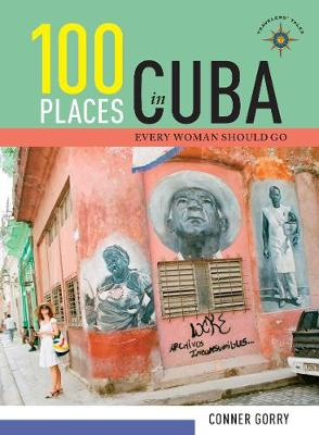 100 Places in Cuba Every Woman Should Go (Hardback)